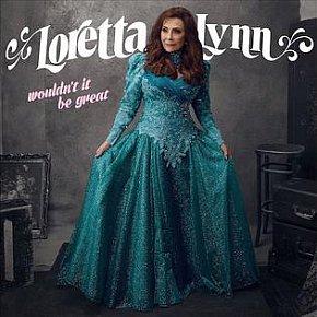 Loretta Lynn: Wouldn't It Be Great (Sony Legacy)