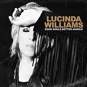 Lucinda Williams: Good Souls Better Angels (Highway 20/digital outlets)