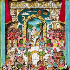 Loudon Wainwright III: Years in the Making (Storysound/Southbound)