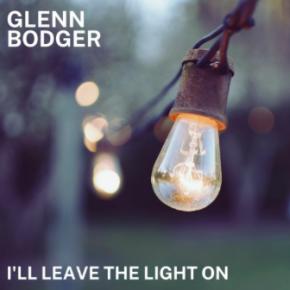 Glenn Bodger: I'll Leave the Light On (digital outlets)