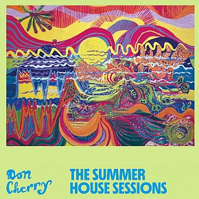 Don Cherry: The Summer House Sessions (Blank Forms/digital outlets)