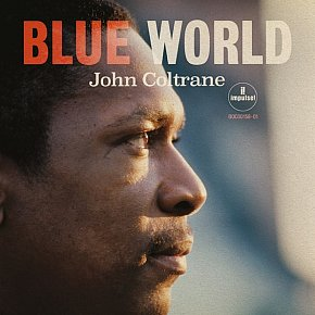 John Coltrane: Blue World (Impulse! digital outlets)