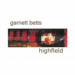 Garnett Betts: Highfield (digital outlets)
