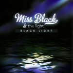 Miss Black and the Light: Black Light (Ode)