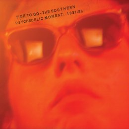 Various Artists: Time to Go; The Southern Psychedelic Movement 1981-86 (Flying Nun)