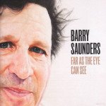 Barry Saunders: Far As The Eye Can See (Ode)