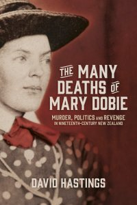 THE MANY DEATHS OF MARY DOBIE, by DAVID HASTINGS