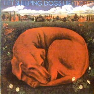 Recommended Reissue Ticket Let Sleeping Dogs Lie