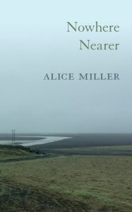 NOWHERE NEAR by ALICE MILLER