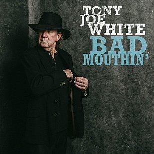 Tony Joe White: Bad Mouthin' (Yep Roc/Southbound)
