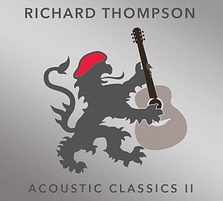 Richard Thompson: Acoustic Classics II (Proper/Southbound)