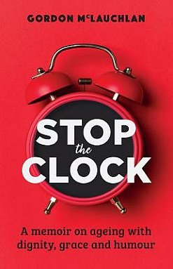 STOP THE CLOCK by GORDON McLAUCHLAN