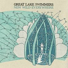 Great Lake Swimmers: New Wild Everywhere (Nettwerk)