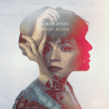 Norah Jones: Begin Again (Blue Note)