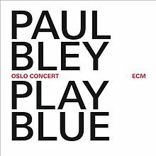 Paul Bley: Play Blue (ECM/Ode)