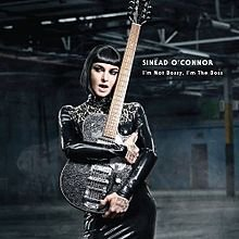 Sinead O'Connor: I'm Not Bossy, I'm the Boss (Nettwerk/Southbound)