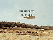 The Jezabels: Prisoner (MGM/Southbound)