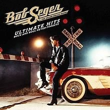 THE BARGAIN BUY: Bob Seger; Ultimate Hits, Rock and Roll Never Forgets