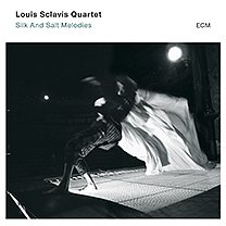 Louis Sclavis Quartet: Silk and Salt Melodies (ECM/Ode)