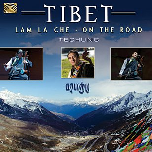 Techung: Tibet; Lam La Che/On The Road (ARC Music)