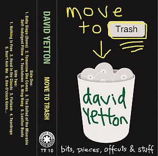 David Yetton: Move to Trash (Thokei Tapes)