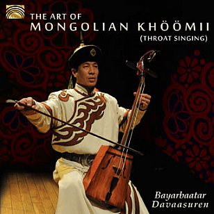 Bayarbaatar Davaasuren: The Art of Mongolian Khoomii (Arc Music)