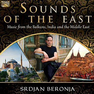 Srdjan Beronja and Various Artists: Sounds of the East (ARC Music)