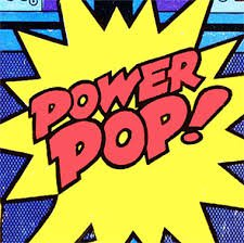 A FAST 15 MINUTES: Power Pop