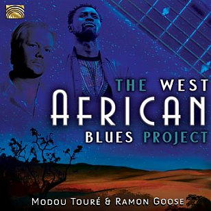 Modou Toure and Ramon Goose: The West African Blues Project (Arc Music)