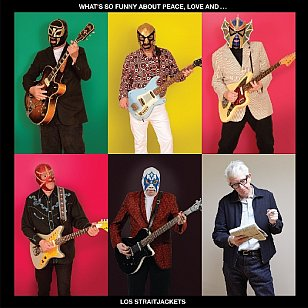 Los Straitjackets: What's So Funny 'Bout Peace, Love and Los Straitjackets (YepRoc/Southbound)