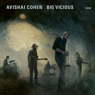 Avishai Cohen: Big Vicious (ECM)