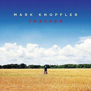 THE BARGAIN BUY: Mark Knopfler; Tracker