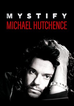 MICHAEL HUTCHENCE: MYSTIFY, a film by RICHARD LOWENSTEIN