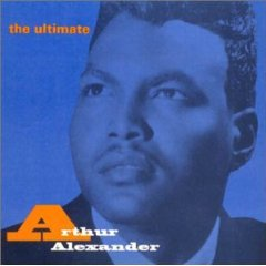 Arthur Alexander: The Ultimate Arthur Alexander (1993 compilation)