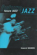 FUTURE JAZZ by HOWARD MANDEL