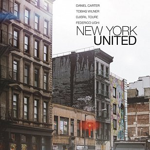 Carter/Wilner/Toure/Ughi: New York United (577 Records/Southbound)
