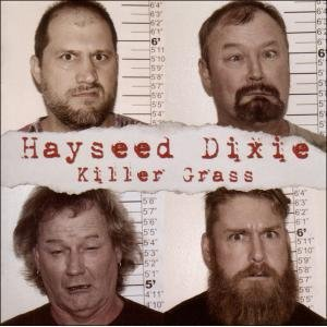 Hayseed Dixie: Killer Grass (Cooking Vinyl)