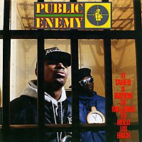Public Enemy: It Takes A Nation of Millions to Hold Us Back (1988)