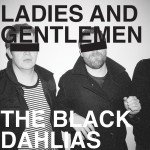 The Black Dahlias: Ladies and Gentlemen (Cruel)