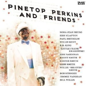 Pinetop Perkins: Pinetop Perkins and Friends (Elite)