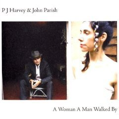PJ Harvey and John Parish: A Woman A Man Walked By (Universal)