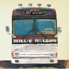 Willie Nelson: Lost Highway (Lost Highway)