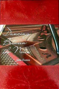 DANCING BETWEEN THE NOTES by JOHN FENTON