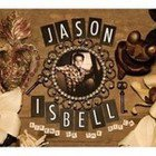 Jason Isbell: Sirens of the Ditch (New West/Elite)