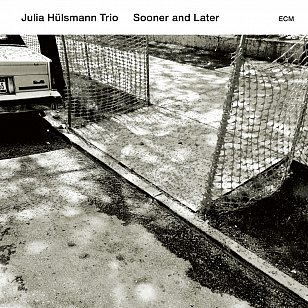 Julia Hulsmann Trio: Sooner And Later (ECM/Ode)