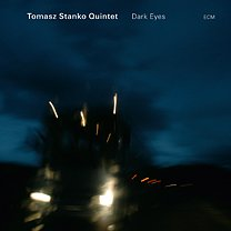 Tomasz Stanko: Dark Eyes (ECM/Ode)