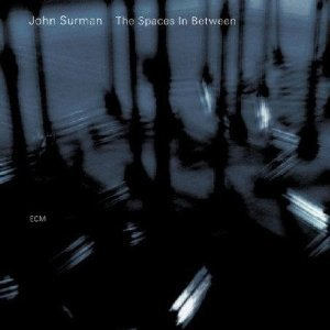 John Surman: The Spaces in Between (ECM/Ode)