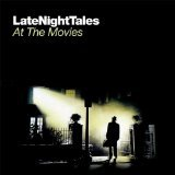 Various Artists: Late Night Tales; At the Movies (101/Southbound)