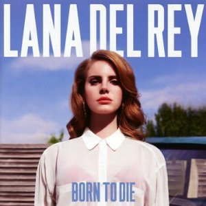 Lana Del Rey: Born to Die (Interscope)