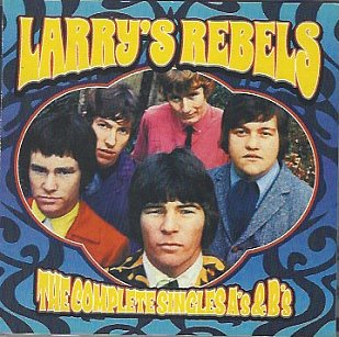 Larry's Rebels: The Complete Singles A's and B's (Frenzy)